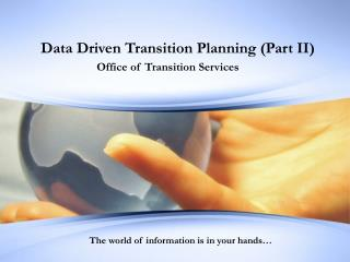 Data Driven Transition Planning (Part II)