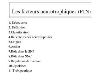 Les facteurs neurotrophiques  (FTN)