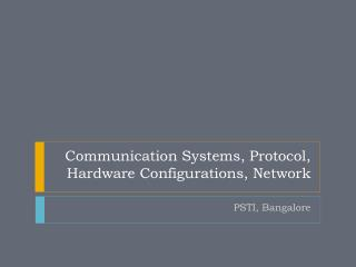 Communication Systems, Protocol, Hardware Configurations, Network