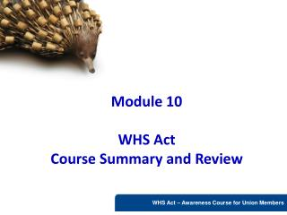 Module 10  WHS Act  Course Summary and Review