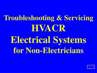 Troubleshooting & Servicing HVACR Electrical Systems for Non-Electricians