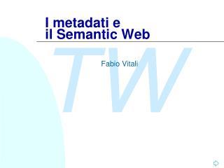 I metadati e  il  Semantic  Web