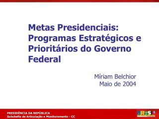Metas Presidenciais: Programas Estratégicos e Prioritários do Governo Federal