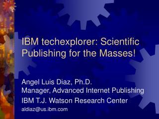 IBM techexplorer: Scientific Publishing for the Masses!