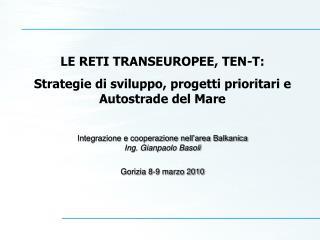 LE RETI TRANSEUROPEE, TEN-T: Strategie di sviluppo, progetti prioritari e Autostrade del Mare