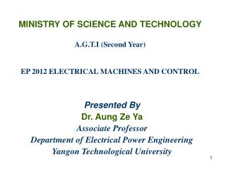 MINISTRY OF SCIENCE AND TECHNOLOGY A.G.T.I (Second Year) EP 2012 ELECTRICAL MACHINES AND CONTROL