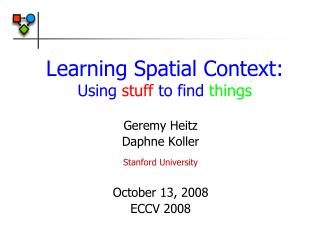 Learning Spatial Context: Using  stuff  to find  things