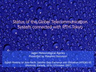 Status of the Global Telecommunication System connected with RTH Tokyo
