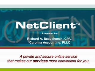 Presented by: Richard A. Beauchemin, CPA / Carolina Accounting, PLLC