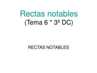 Rectas notables Tema 6  3  DC