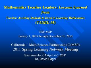 California � Math/Science Partnership (CaMSP) 2011 Spring Learning Network Meeting