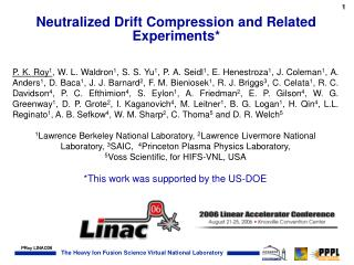 Neutralized Drift Compression and Related Experiments*