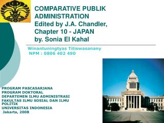 COMPARATIVE PUBLIK ADMINISTRATION Edited by J.A. Chandler,  Chapter 10 -  JAPAN by. Sonia El Kahal
