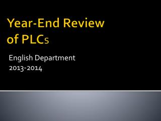 Year-End Review  of PLC S