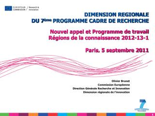 Olivier Brunet  Commission Europ enne Direction G n rale Recherche et Innovation Dimension r gionale de l innovation