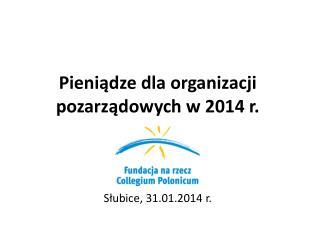 Pieniądze dla organizacji pozarządowych w 2014 r.