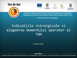 Indicatiile chirurgicale si alegeerea momentului operator al TVM