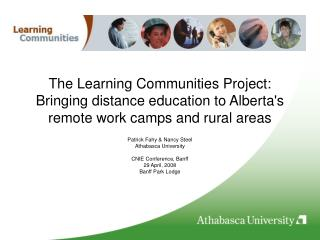 The Learning Communities Project: Bringing distance education to Albertas remote work camps and rural areas