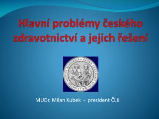 Hlavní problémy českého zdravotnictví a jejich řešení