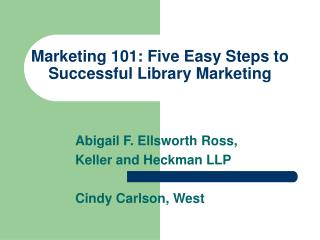 Marketing 101: Five Easy Steps to Successful Library Marketing