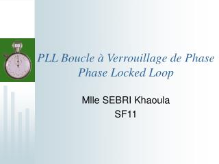PLL Boucle à Verrouillage de Phase Phase Locked Loop