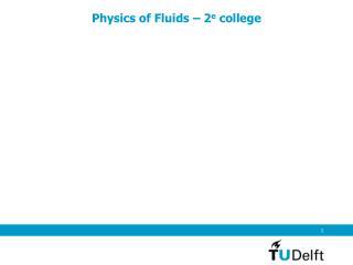 Physics of Fluids  –  2 e  college