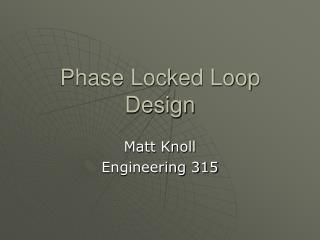 Phase Locked Loop Design