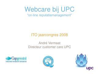 Webcare bij UPC �on-line reputatiemanagement�