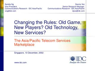 Changing the Rules: Old Game, New Players? Old Technology, New Services?