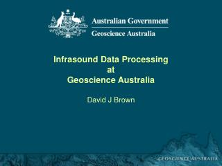 Infrasound Data Processing  at Geoscience Australia
