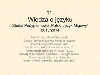 """11. Wiedza o języku Studia Podyplomowe """"Polski Język Migowy"""" 2013/2014"""