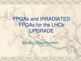 FPGAs and IRRADIATED FPGAs for the LHCb UPGRADE