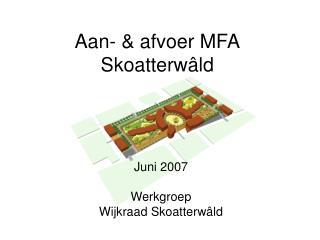 Aan- & afvoer MFA Skoatterwâld
