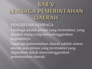 BAB V LEMBAGA PEMERINTAHAN DAERAH