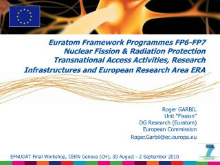 "Roger GARBIL Unit ""Fission"" DG Research (Euratom) European Commission Roger.Garbil@ec.europa.eu"