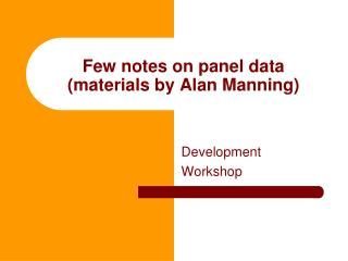 Few notes on panel data (materials by Alan Manning)