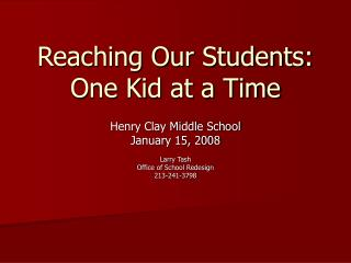 Reaching Our Students: One Kid at a Time
