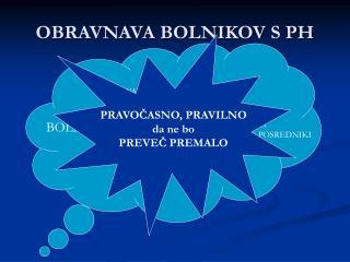 OBRAVNAVA BOLNIKOV S PH