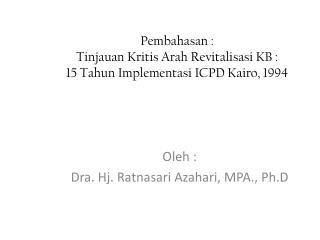 Pembahasan : Tinjauan Kritis Arah Revitalisasi KB :  15 Tahun Implementasi ICPD Kairo, 1994