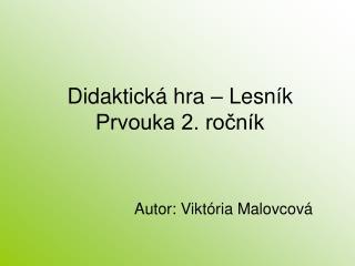 Didaktická hra – Lesník Prvouka 2. ročník