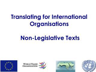Translating for International Organisations  Non-Legislative Texts
