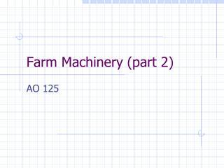 Farm Machinery (part 2)