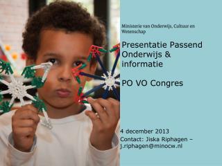 Presentatie Passend Onderwijs & informatie PO VO Congres
