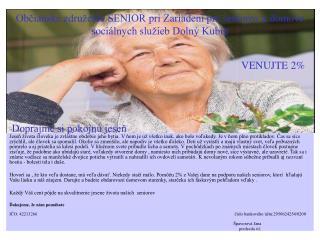 Ob?ianske zdru�enie SENIOR pri Zariaden� pre seniorov a�domove soci�lnych slu�ieb Doln� Kub�n