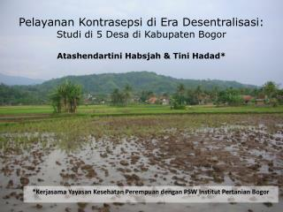*Kerjasama Yayasan Kesehatan Perempuan dengan PSW Institut Pertanian Bogor