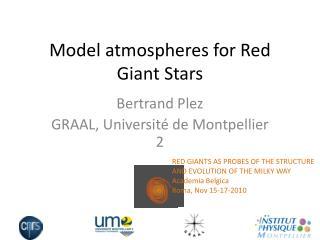 Model atmospheres for Red Giant Stars