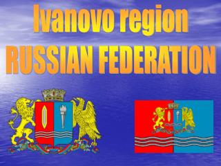 Ivanovo region RUSSIAN FEDERATION