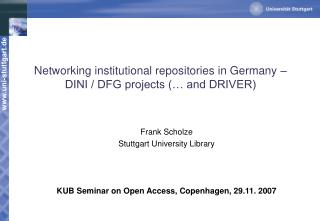 Networking institutional repositories in Germany �  DINI / DFG projects (� and DRIVER)
