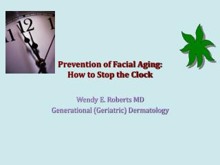 Prevention of Facial Aging: How to Stop the Clock