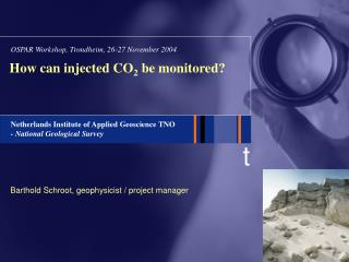 How can injected CO 2  be monitored?